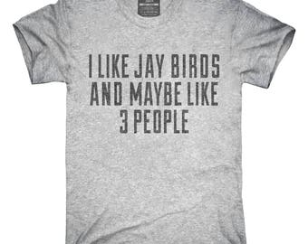 Funny Jay Birds T-Shirt, Hoodie, Tank Top, Gifts