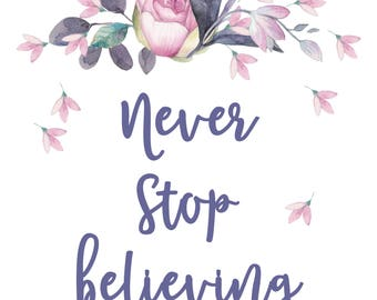 Never Stop Believing Printable/ Download