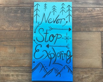 Never Stop Exploring Acrylic On Canvas