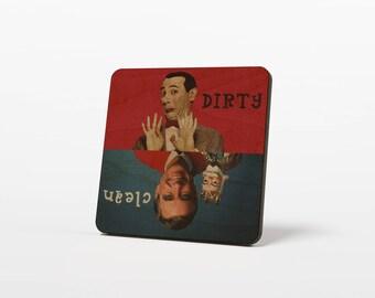 Mr Rogers Pee Wee Herman Clean Dirty Dishwasher Magnet Notifier Sign