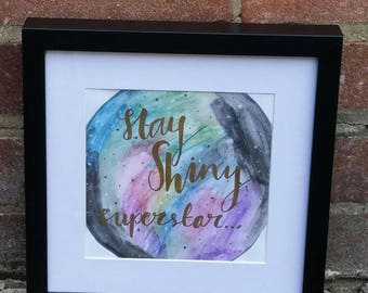 Stay Shiny Superstar - watercolour galaxy print