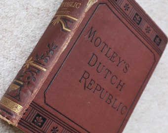 The Rise Of The Dutch Republic John Lothrop Motley 1882 with hand drawn map