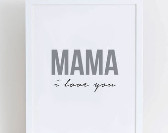 MAMA i love you Mother's Day Print