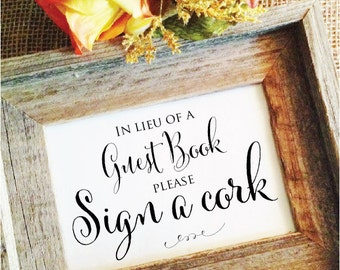 In Lieu of a Guest Book Please sign a cork sign a wine cork guest book Wedding Cork Sign guest book ideas (Frame NOT included)