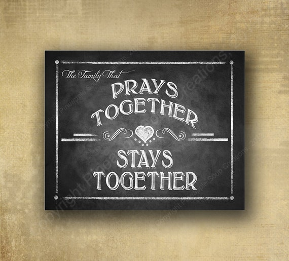 A family that Prays together, Stays Together Kitchen or Dining Room sign - DIY House warming - chalkboard signage - with optional add ons