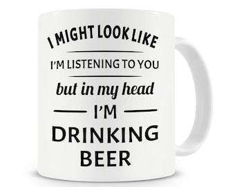 In My Head I'm Drinking Beer Mug, Drinking Beer Mug, Funny Coffee Mug, Work Mug, Office Mugs, Gift For Him, Beer Mugs