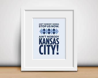 8x10 Download-Digital Print-Sporting Kansas City-Ain't Nobody Kansas City - Sporting KC Print - The Cauldron Chant - Sports Fan - Man Cave