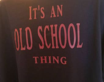 It is an old school thing t-shirt.