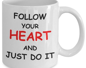 Follow Your Heart And Just Do It