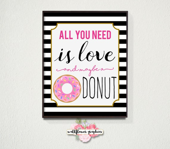 All You Need is Love and Maybe a Donut Wall Art // Kate Spade Wall Decor // Bridal Shower Treat Table // High Quality Digital Download from ...  sc 1 st  Etsy Studio & All You Need is Love and Maybe a Donut Wall Art // Kate Spade Wall ...