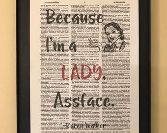 Because I'm a Lady, Assface; Karen Walker; Dictionary Print; Page Art;