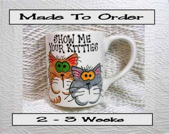 Show Me Your Kitties Ceramic Cat Mug 12 Oz. Handpainted by Grace M. Smith