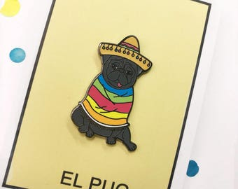El pug black color, mexican pug loteria enamel pin!
