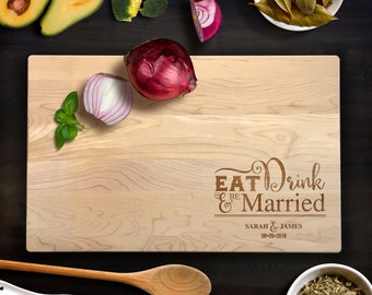 Personalized Cutting Board Wedding Eat, Drink & Be Married with custom names and date Maple Cutting Board Anniversary Gift CB0107