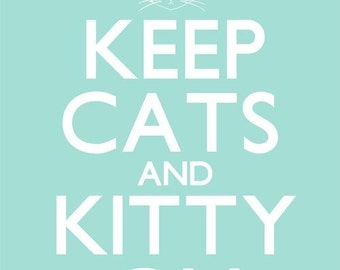 Keep Cats and Kitty On 8 x 10 Art Print