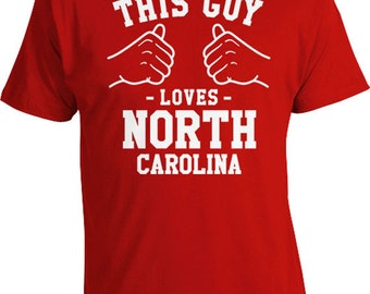 This Guy Loves North Carolina Shirt State T Shirt Home State TShirt NC State Sports Fan Gift Ideas For Him Team Colors Mens Tee TGW-236