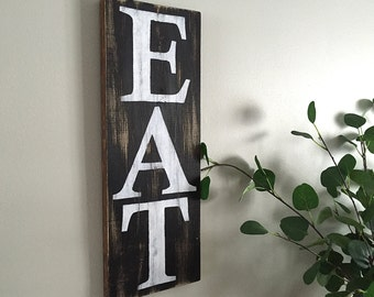 Eat Sign (b/w) - Kitchen Decor  - Kitchen Sign - Rustic Wall Decor - Farmhouse Decor