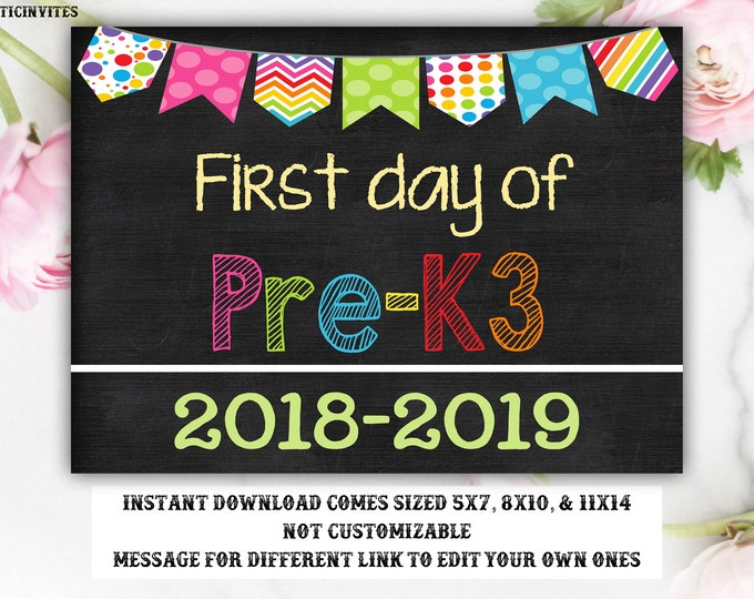 First Day of School Sign, First day of Pre-K3 Sign, 2018 -2019 Chalkboard Sign, INSTANT Download, Printable, Photo Prop, First Day Sign, DIY