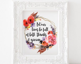 Thanksgiving printable decor, thanksgiving printable, thanksgiving print, Let our lives be full of both thanks and giving, thanksgiving art