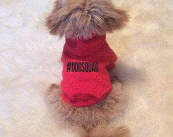 Dog squad, fun hashtag quote dog/small pet hoody/ sweater- Custom made dog clothing