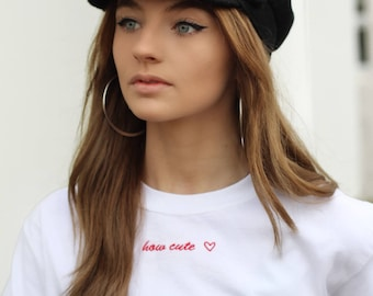 How cute valentine slogan Embroidered white t-shirt