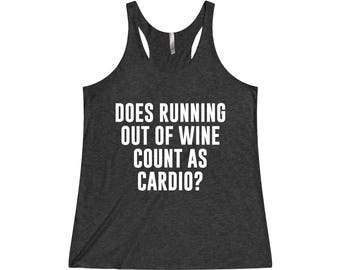 Does Running Out Of Wine Count As Cardio? - Workout Tank, Wine Shirt, Workout Shirt, Gym Tank, Running Tank, Running Shirt, Crossfit Tank