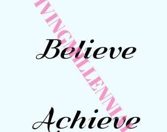 Dream, Believe, Achieve A4 PRINT