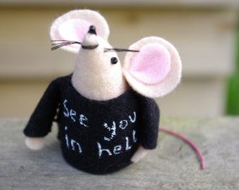 Punk mouse, Gothic, Antisocial mouse, Rock, See you in hell t-shirt, Felt mice