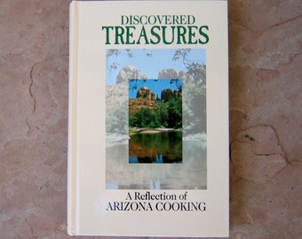 Arizona Cookbook, Discovered Treasures A Reflection of Arizona Cooking, 1990 Vintage Cook Book