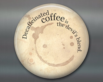 """3.5"""" kitchen magnet, coffee lover decor, funny saying magnet, funny coffee fridge magnet, cafe decor, stocking stuffer,  MA-1626"""