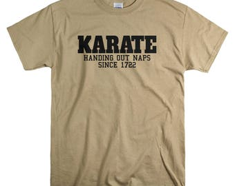 Karate Gift - Shirt - Funny T-Shirts for Men - Karate Giving Out Naps Since 1722 Shirt for Him