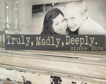 Truly, Madly, Deeply, established Sign, Hand painted, Wood Sign, Anniversary Gift, Wedding Gift, Bridal shower, Truly madly deeply,custom