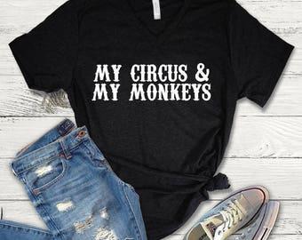 My Circus & My Monkeys Tee Shirt, My Circus and My Monkeys V-Neck, My Circus My Monkeys