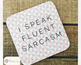 I Speak Fluent Sarcasm Geometric Coaster - Saying Coaster