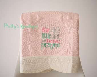 Crib Quilt -- Baby quilt -- For this little girl we have Prayed-- Monogrammed Baby Quilt -- Nursey Bedding -- Monogram Quilt --Baptism Gift