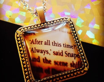 Harry Potter Hogwarts Snape After all this Time Always Pendant Necklace