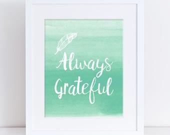 Always Grateful Art Print, Gratitude Printable, Gratitude Decor, Gratitude Mint, Thanksgiving Printable, Thanksgiving Decor, Thankful Mint