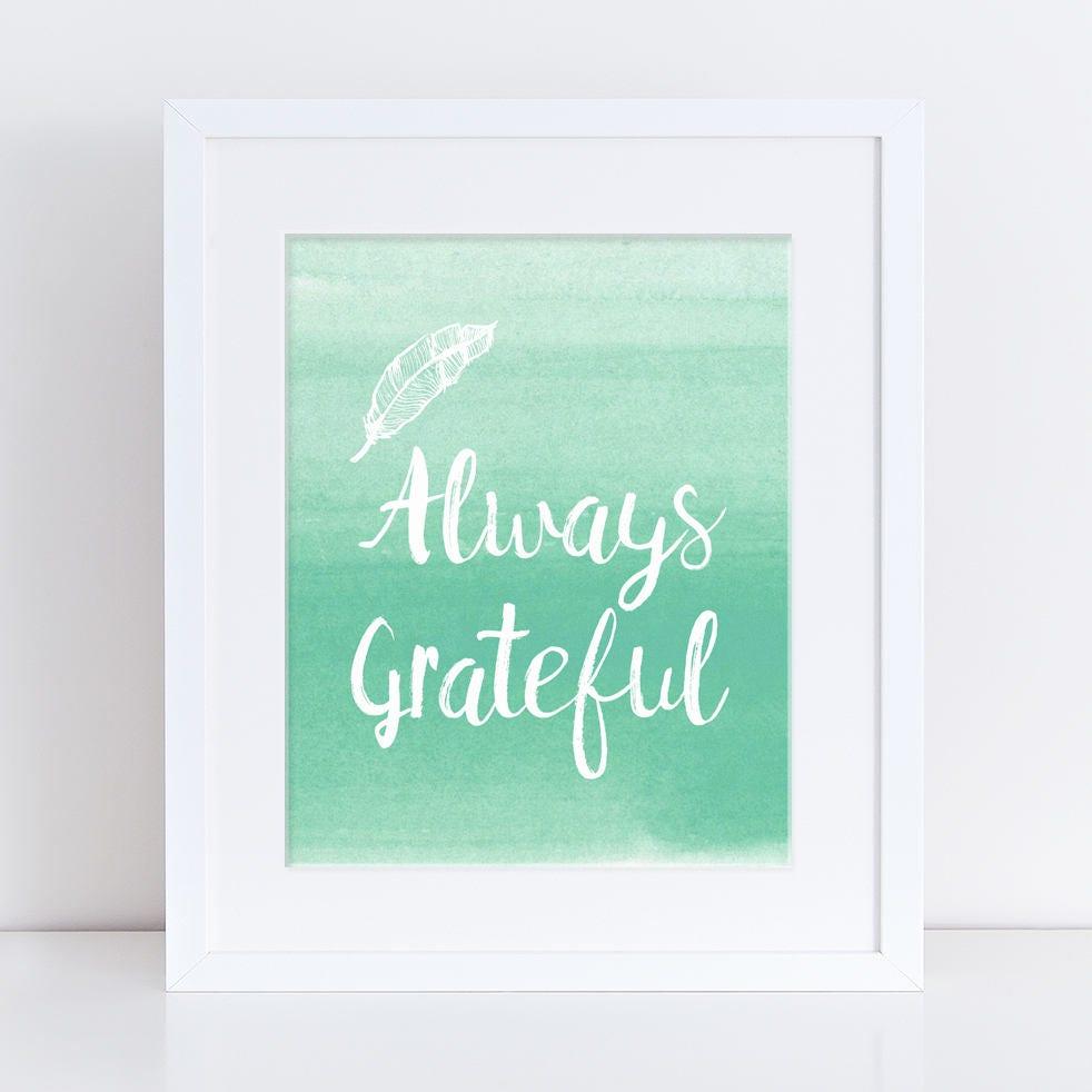 Always Grateful Art Print Gratitude Printable Gratitude