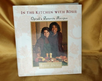 In the Kitchen with Rosie: Oprah's Favorite Recipes, Rosie Daley *eb