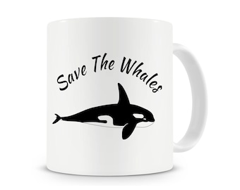 Save The Whales Mug, Funny Coffee Mug, Whale Lover Mug, Orca Mug, Animal Lover Mug, Whale Gifts