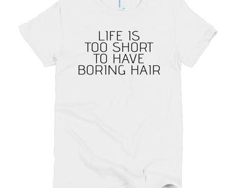 Life Is Too Short Short sleeve women's t-shirt