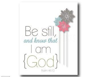 Be still and know that I am God | Psalm 46:10 - Christian Art Print