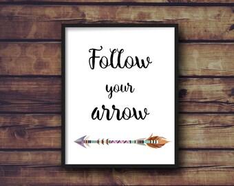 Follow Your Arrow digital print