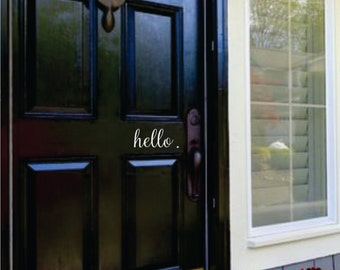 Hello Decal -  Hello Wall Decal - Vinyl Decal for your Front Door - Hello. Vinyl Lettering Entry Way or Porch Decal