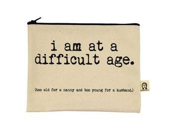 Ich bin an einem schwierigen Alter Beutel