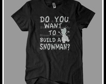 Frozen Inspired Do You Want To Build A Snowman Olaf ADULT Shirt