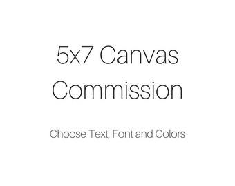 5x7 Canvas Commission