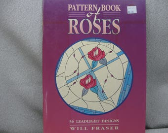 Pattern Book Stained Glass Book of Roses by Will Fraser