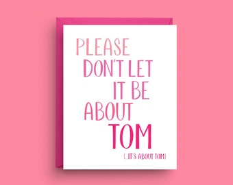 Real Housewives of New York, Funny Quote Card, RHONY, Funny Friendship Card, Girlfriend Card, Sympathy Card, Breakup Card, LGBT