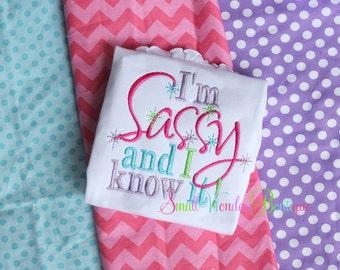 I'm Sassy and I Know It Shirt - Applique Shirt - Girls Shirt - Sassy Shirt - I'm Sassy and I Know It